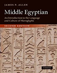 Middle Egyptian, Second Edition: An Introduction to the Language and Culture of Hieroglyphs by James P. Allen (2010-04-15)