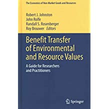 [(Benefit Transfer of Environmental and Resource Values : A Guide for Researchers and Practitioners)] [Edited by Robert J. Johnston ] published on (August, 2015)