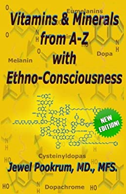 Vitamins and Minerals From A to Z with Ethno-Consciousness from J. E. W. E. L. Publications, Incorporated