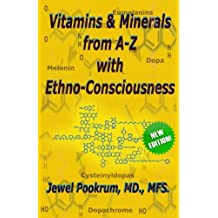 Vitamins and Minerals From A to Z with Ethno-Consciousness