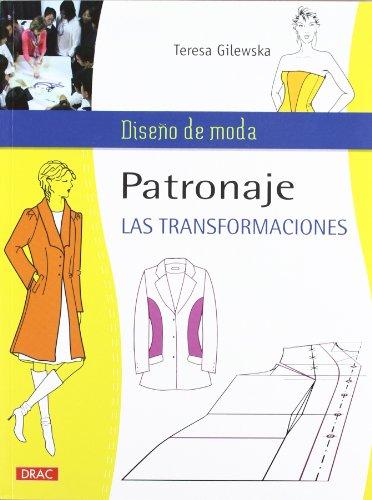 PATRONAJE. LAS TRANSFORMACIONES (Diseño De Moda / Fashion Design) por Teresa Gilewska
