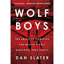 Wolf Boys: Two American Teenagers and Mexico's Most Dangerous Drug Cartel (English Edition)