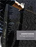 Understanding Heritage and Memory (Understanding Global Heritage)