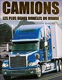 Camions - Les plus beaux modèles du monde