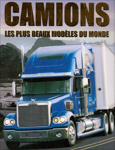 Camions : Les plus beaux modèles du monde par Ingrid Phaneuf