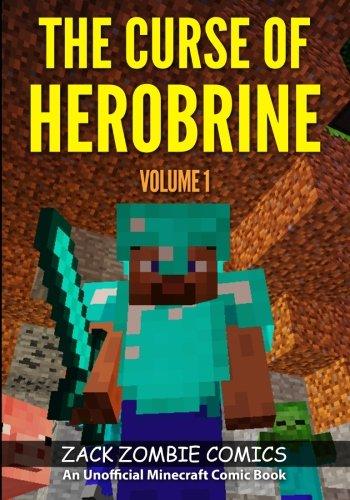 The Curse of Herobrine: The Ultimate Minecraft Comic Book Volume 1 por Zack Zombie Comics