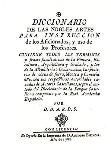 Dicc. de las nobles artes para instruccion de los aficionados y usos por Diego Antonio Rejon