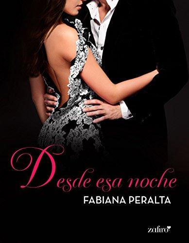 Desde esa noche (Erótica nº 1) por Fabiana Peralta