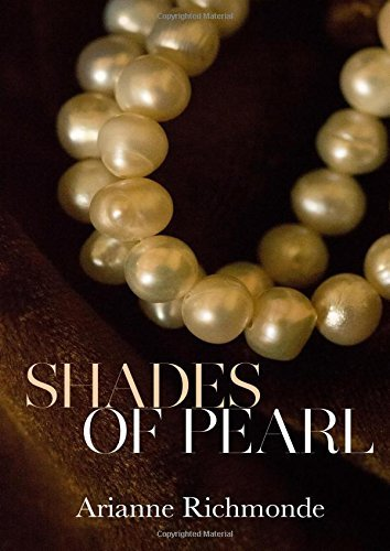 Shades of Pearl: Volume 1 (The Pearl Trilogy) by Arianne Richmonde (2013-08-16)
