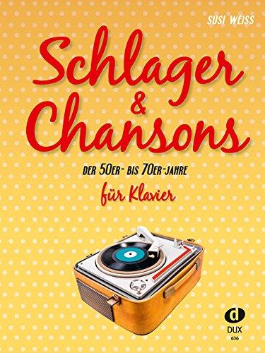 Schlager + Chansons der 50er bis 70er Jahre - arrangiert für Klavier [Noten / Sheetmusic]