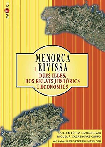 Menorca i Eivissa. Dues illes, dos relats històrics i econòmics (Papers) por Guillem López Casasnovas
