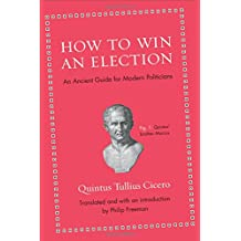 How to Win an Election – An Ancient Guide for Modern Politicians