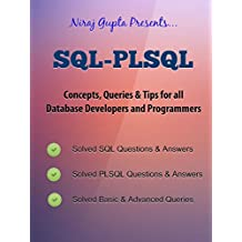 Oracle SQL: SQL-PLSQL Concepts,Queries & Tips for all Database Developers & Programmers (English Edition)