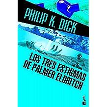 Los tres estigmas de Palmer Eldritch (Biblioteca Philip K. Dick)