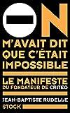 On m'avait dit que c'était impossible: Le manifeste du fondateur de Criteo