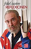Reflexionen - Fidel Castro