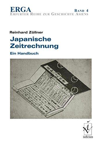 Japanische Zeitrechnung: Ein Handbuch (ERGA. Erfurter Reihe zur Geschichte Asiens 4)