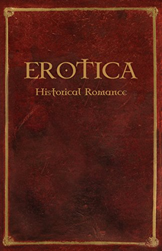 Erotica: Historical Romance - Erotic Anthology of Regency, Victorian, Viking, Highlander & Mail Order Bride Romance