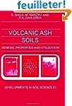 Volcanic Ash Soils: Genesis, Properti...