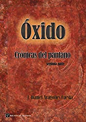 Óxido (Crónicas del pantano nº 2)
