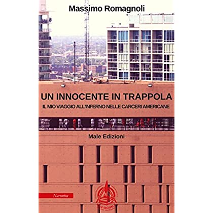 Un'innocente In Trappola: Il Mio Viaggio All'inferno Nelle Carceri Americane
