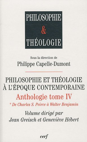 Philosophie et théologie à l'époque contemporaine. Anthologie — Tome IV [2 volumes]  1. De Charles S. Pierce à Walter Benjamin – 2. De Henri de Lubac à Eberhard Jüngel