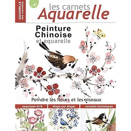 Les carnets aquarelle n°41: peinture chinoise et aquarelle - les oiseaux et les fleurs