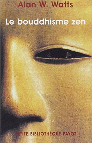 Le Bouddhisme zen par Alan Wilson Watts