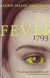 Fever 1793 by Laurie Halse Anderson (2008-08-11)
