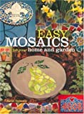 Easy Mosaics for Your Home and Garden by Sarah Donnelly (2001-11-01)