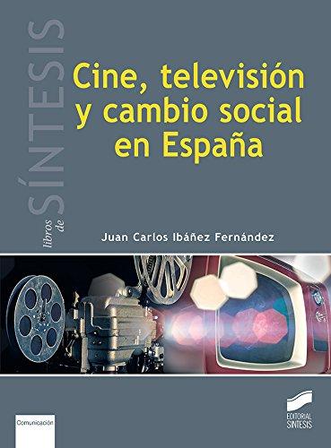Cine, televisión y cambio social en España (Libros de Síntesis)