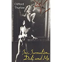 Sex, Surrealism, Dali and Me: The Memoirs of Carlos Lozano
