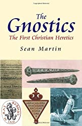 The Gnostics: The First Christian Heretics (Pocket Essential series) by Sean Martin (2010-08-01)