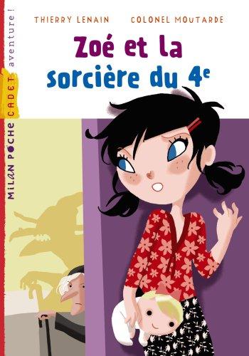 Zoé et la sorcière du quatrième par Thierry Lenain