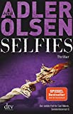 Selfies: Der siebte Fall für das Sonderdezernat Q in Kopenhagen Thriller (Carl Mørck, Band 7) - Jussi Adler-Olsen