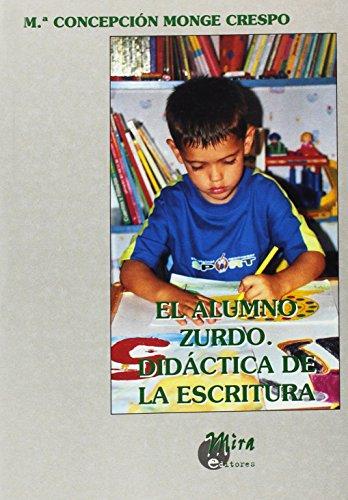 El alumno zurdo: didáctica de la escritura (Psicopedagogía) por María Concepción MONGE CRESPO