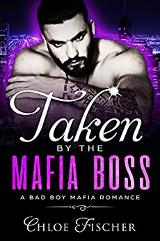 Taken by the Mafia Boss: An Enemies to Lovers Romance (English Edition)