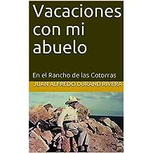 Vacaciones con mi abuelo: En el Rancho de las Cotorras