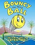Image de Bouncy the Tennis Ball (English Edition)
