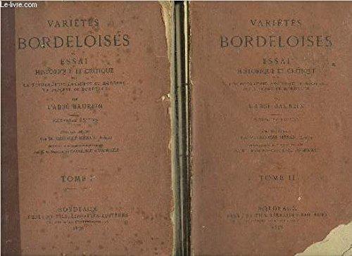 VARIETES BORDELAISES OU ESSAI HISTORIQUES ET CRITIQUE SUR LA TOPOGRAPHIE ANCIENNE ET MODERNE DU DIOCESE DE BORDEAUX - EN TROIS TOMES - TOMES 1 + 2 + 3 .