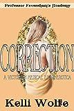 Correction: A Victorian Medical Exam Erotica (Professor Feversham's Academy of Young Women's Correctional Education Book 2) (English Edition)