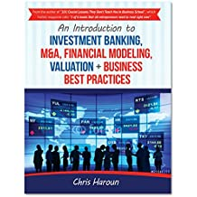 An Introduction to Investment Banking, M&A, Financial Modeling, Valuation + Business Best Practices (English Edition)