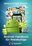 Android Handbuch für Reiselustige (Izzys Android-Handbücher 2)