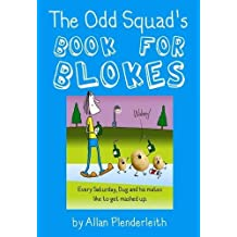 The Odd Squad's Book for Blokes by Allan Plenderleith (2009-05-21)