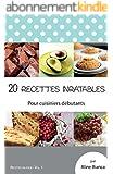 20 recettes inratables: Pour cuisiniers débutants (Recettes en folie t. 1)