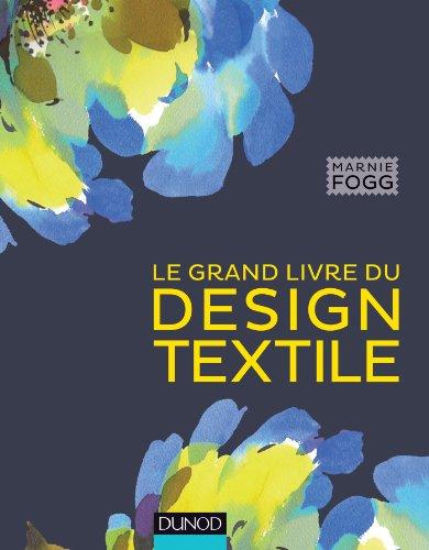 Le grand livre du design textile par Marnie Fogg