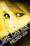 She Can Hide (She Can Series) by Melinda Leigh (2014-03-18)
