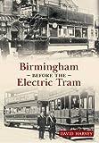 Birmingham Before the Electric Tram