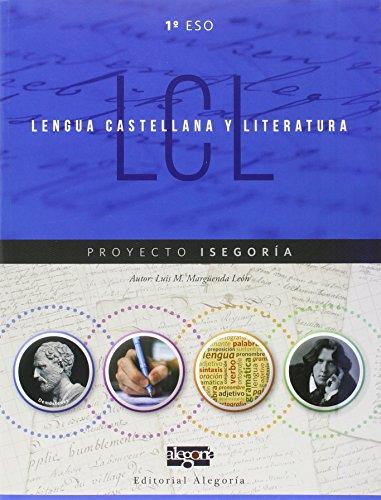 Lengua Castellana y Literatura. 1º de ESO: Proyecto Isegoría - 9788415380313