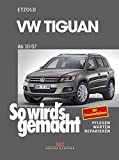 VW Tiguan ab 10/07: So wird's gemacht - Band 152